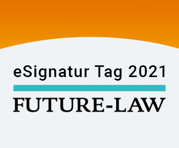 <strong>E-Signatur Tag</strong> der FUTURE-LAW: Wir waren dabei!